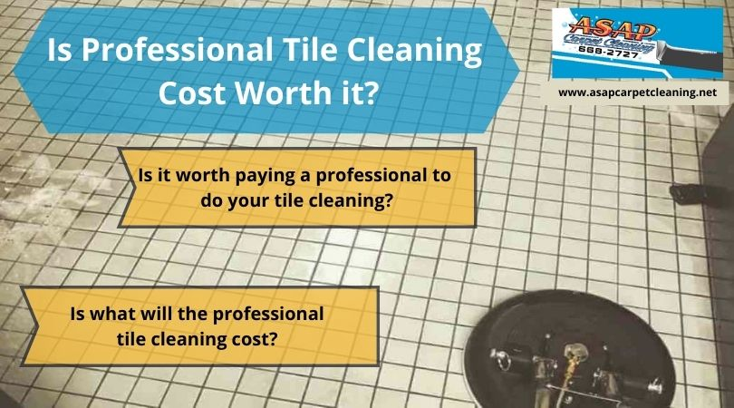 Is Professional Tile Cleaning Cost Worth it?