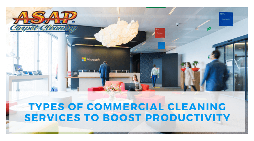Types of Commercial Cleaning Services to Boost Productivity