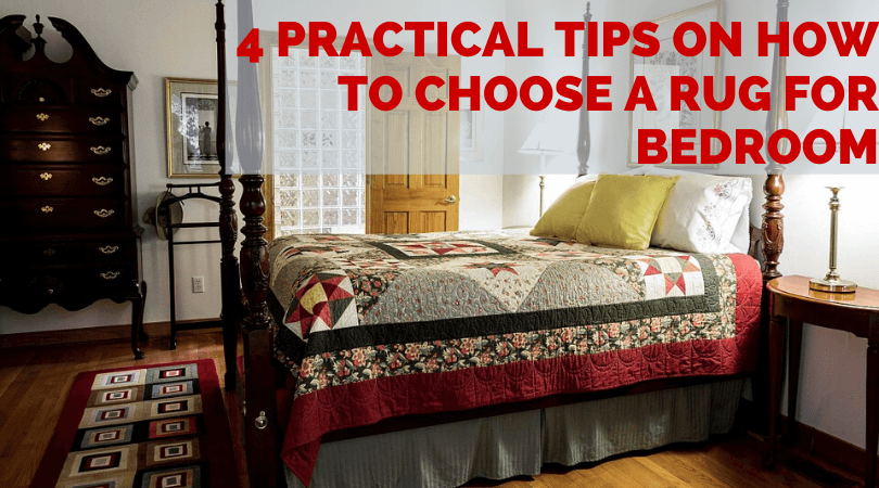 How to Choose A Rug For Bedroom