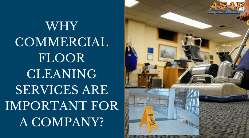 Why Commercial Floor Cleaning Services Are Important For a Company?