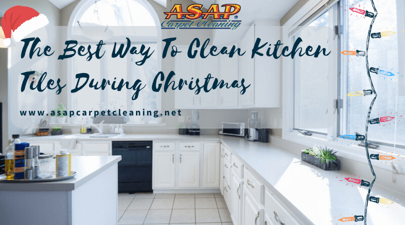 The Best Way To Clean Kitchen Tiles During Christmas