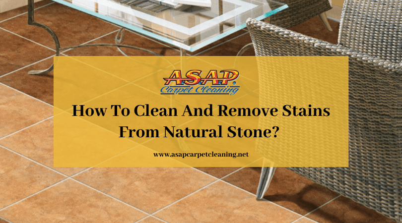 How To Clean And Remove Stains From Natural Stone?