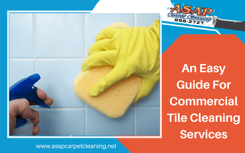An Easy Guide For Commercial Tile Cleaning Services