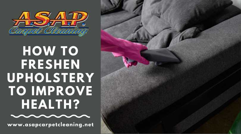 How To Freshen Upholstery To Improve Health?
