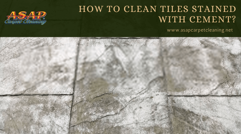 How To Clean Tiles Stained With Cement?