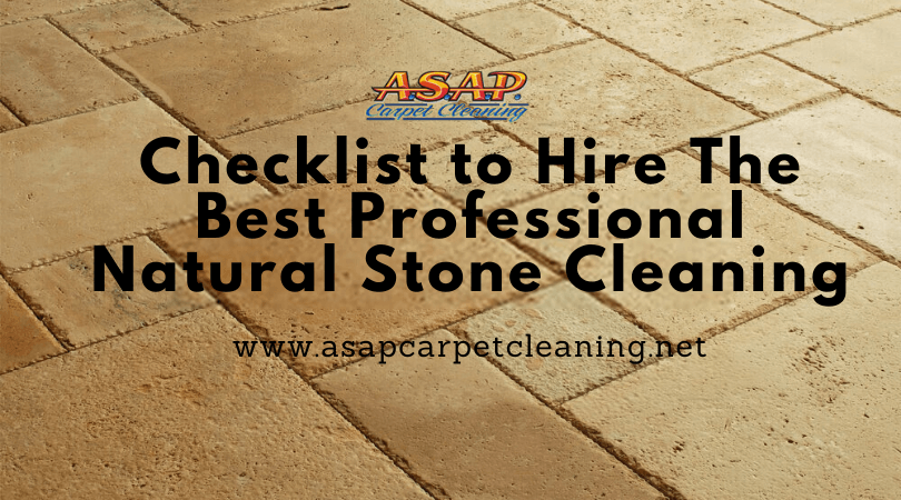 Checklist to Hire The Best Professional Natural Stone Cleaning