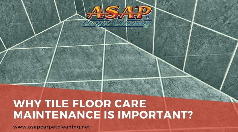 Why Tile Floor Care Maintenance Is Important