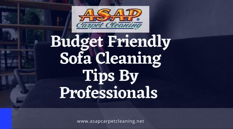 Budget Friendly Sofa Cleaning Tips By Professionals