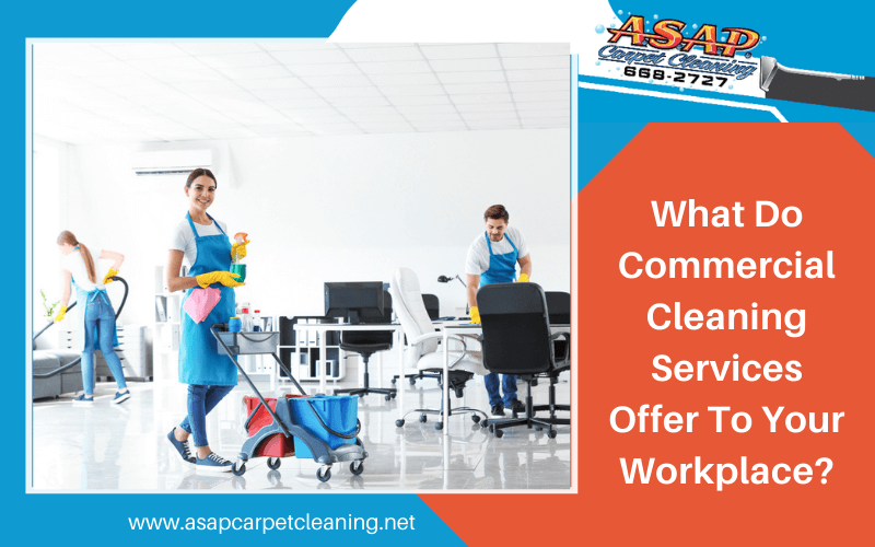 What Do Commercial Cleaning Services Offer To Your Workplace
