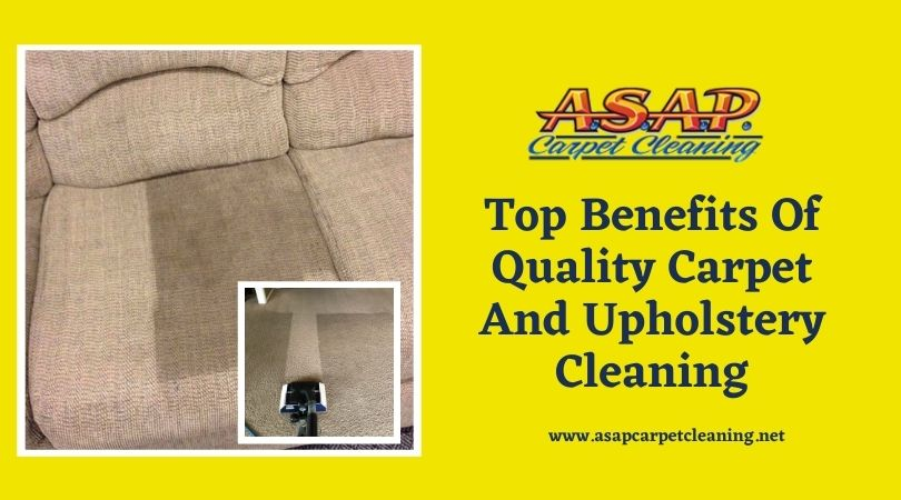 Top Benefits Of Quality Carpet And Upholstery Cleaning