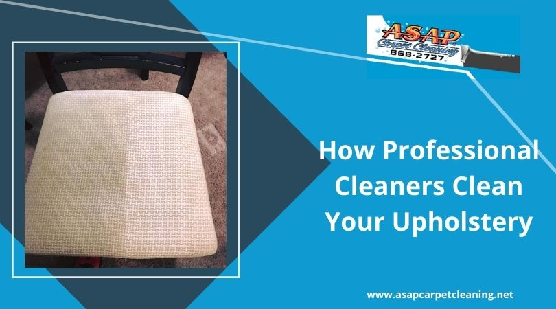 How Professional Cleaners Clean Your Upholstery?
