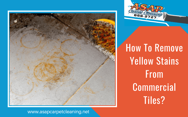 How To Remove Yellow Stains From Commercial Tiles?