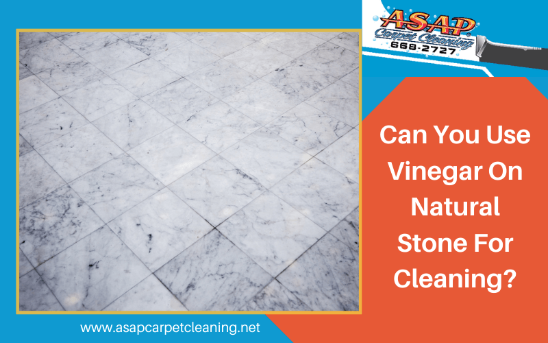 Can You Use Vinegar On Natural Stone For Cleaning?